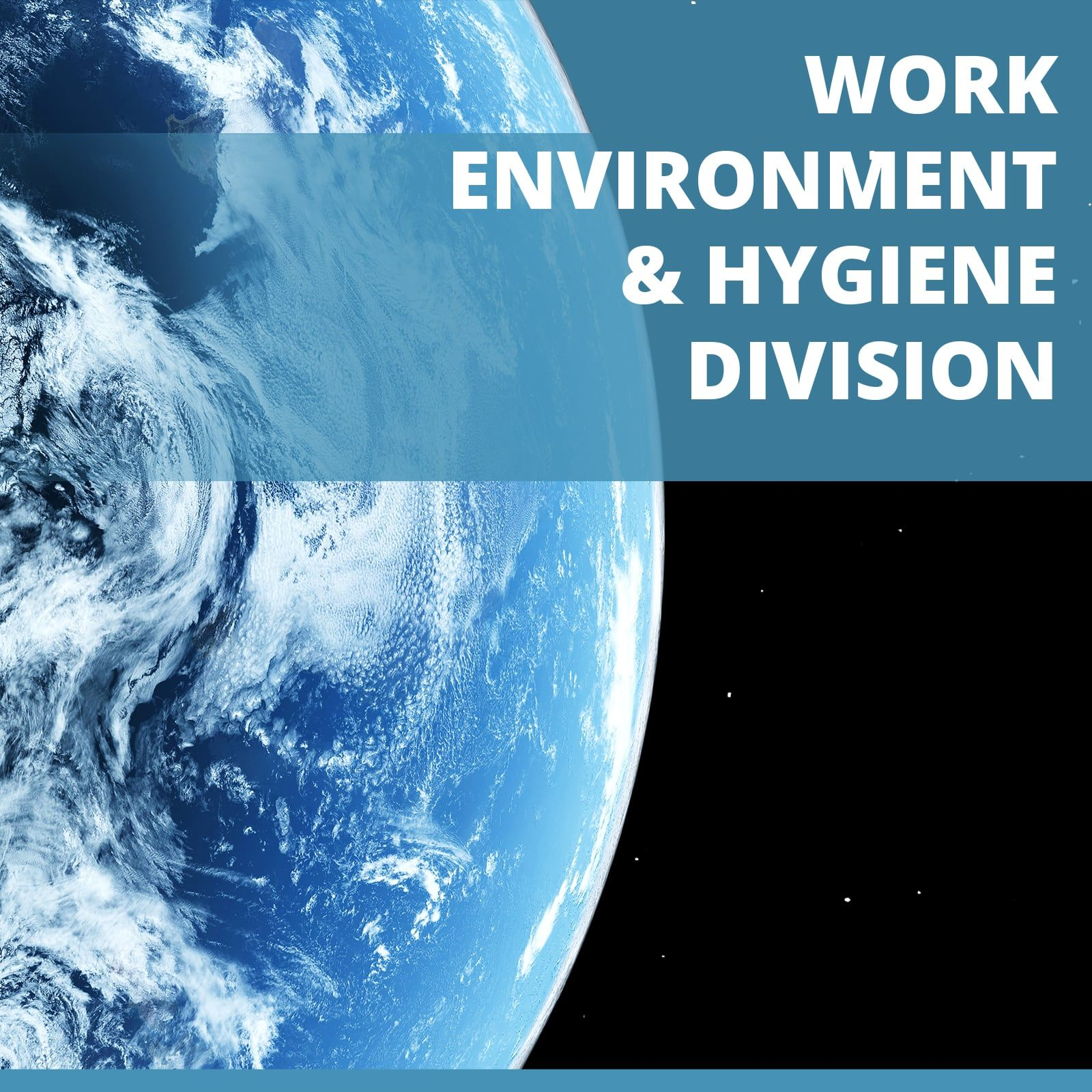 WORK ENVIRONMENT and HYGIENE DIVISION